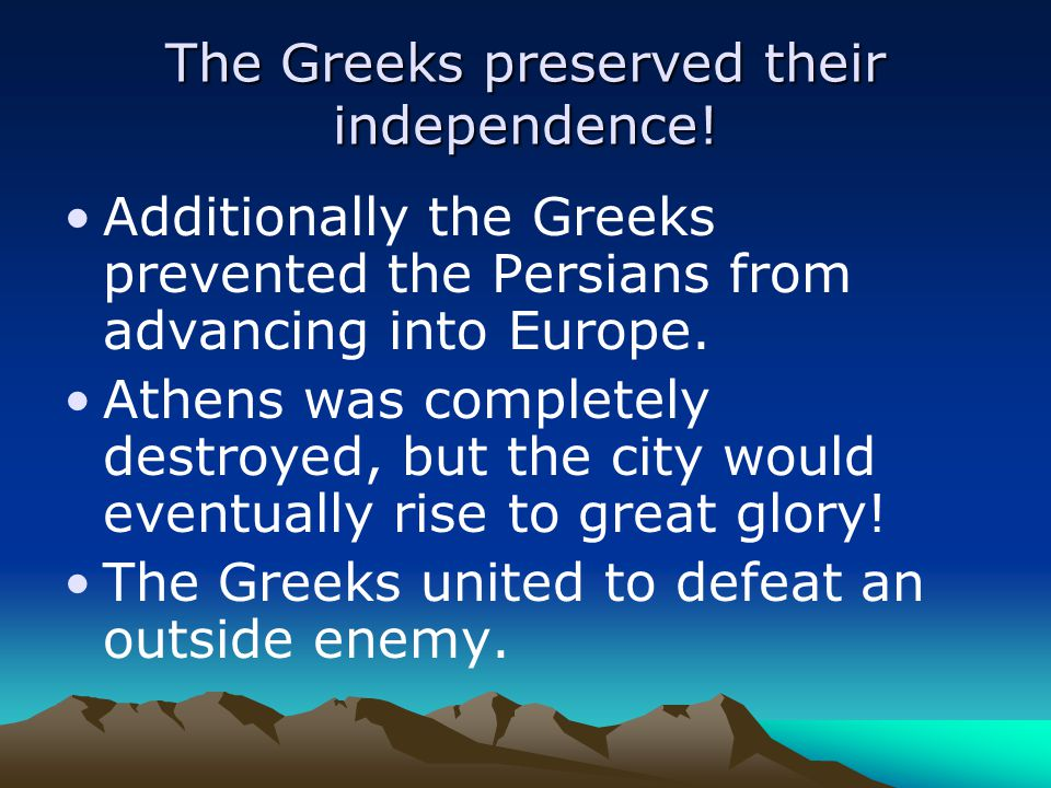 The Greeks preserved their independence.