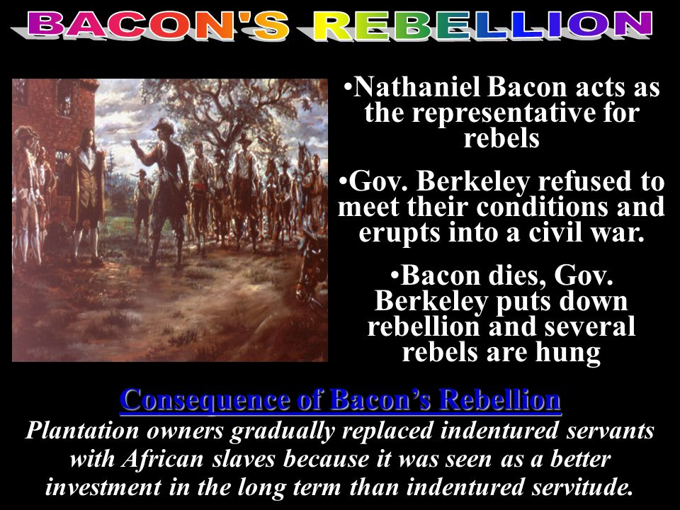 Nathaniel Bacon acts as the representative for rebels Gov.