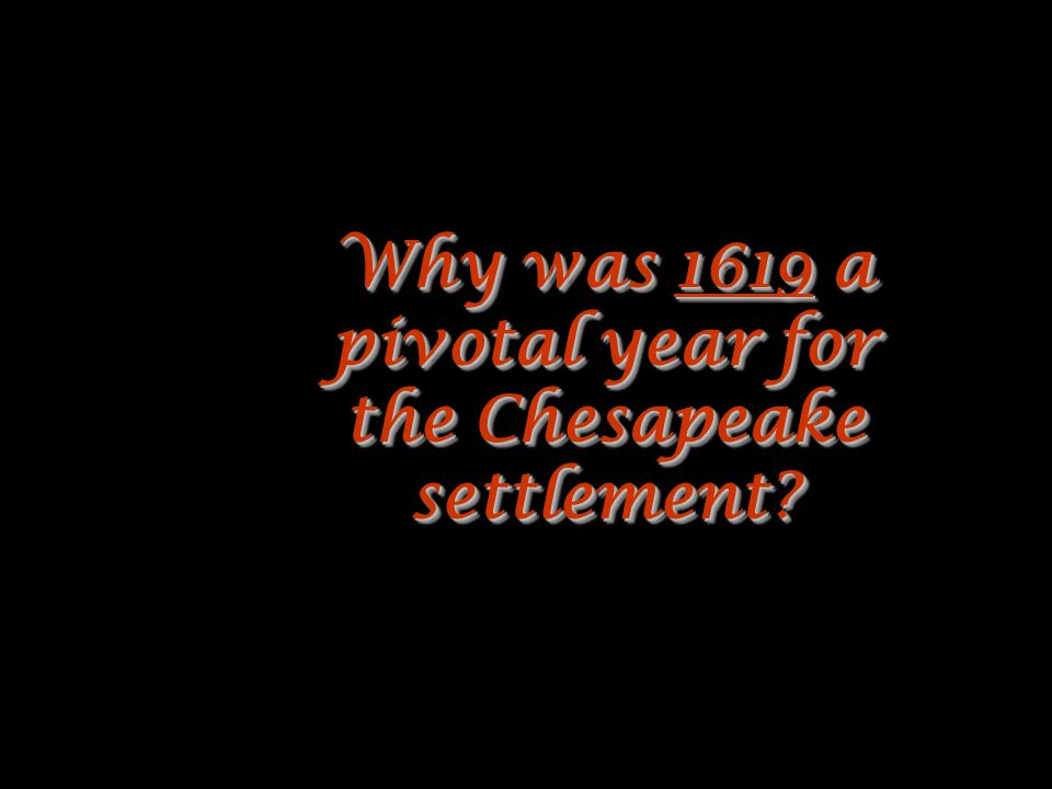 Why was 1619 a pivotal year for the Chesapeake settlement