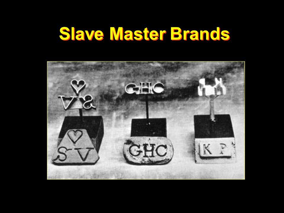 Slave Master Brands