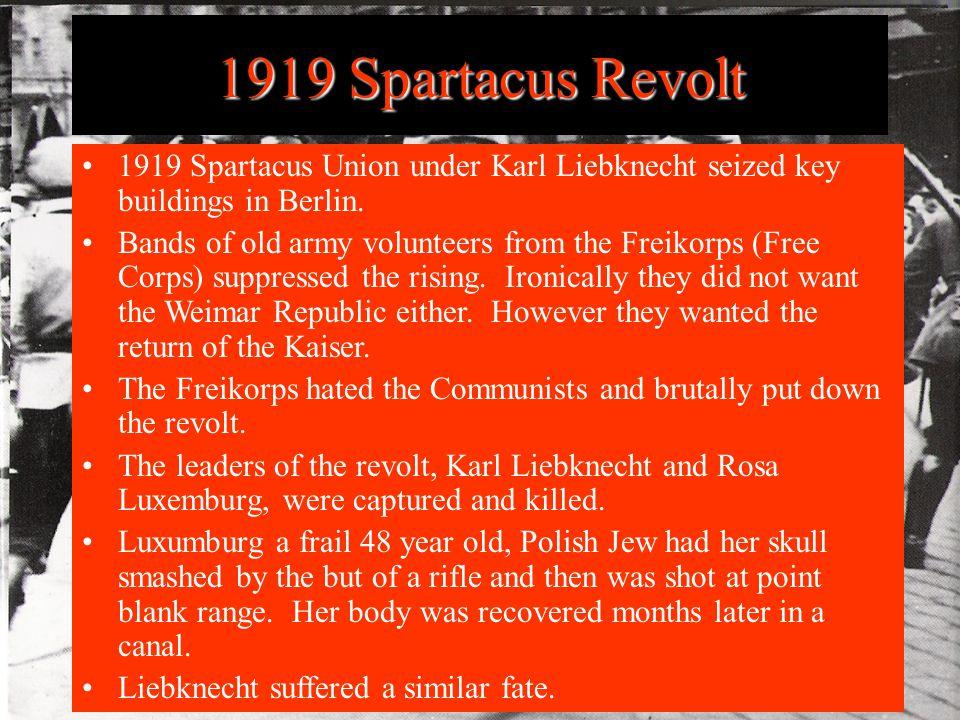 1919 Spartacus Revolt 1919 Spartacus Union under Karl Liebknecht seized key buildings in Berlin.