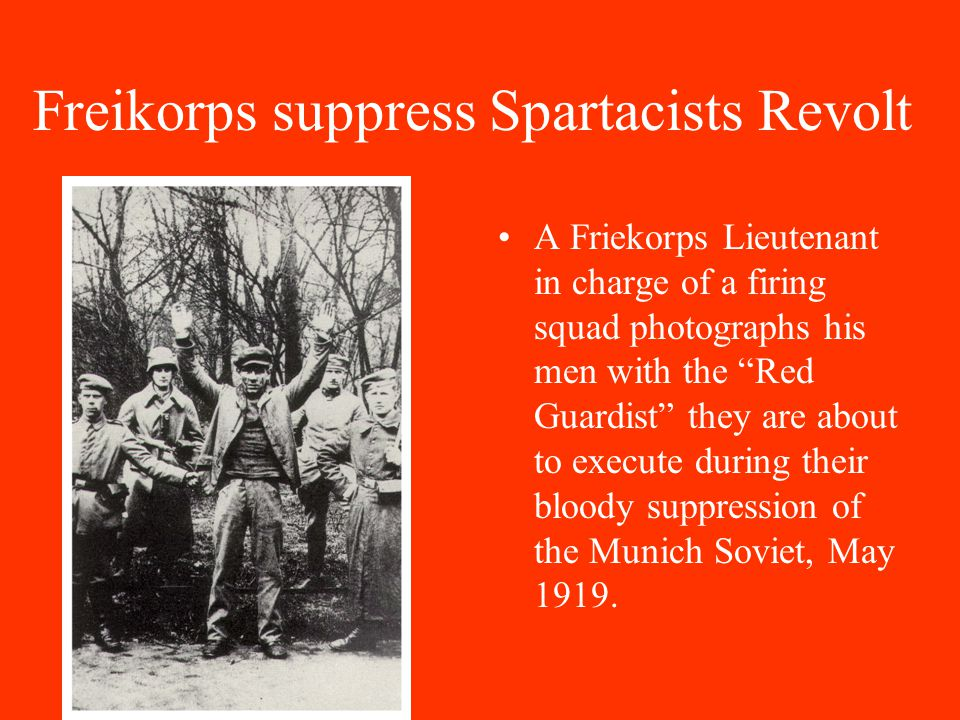 1919 Spartacus Revolt 1919 Spartacus Union under Karl Liebknecht seized key buildings in Berlin. Bands of old army volunteers from the Freikorps (Free