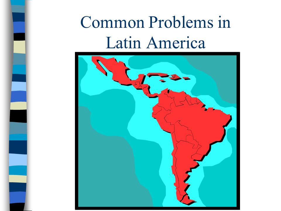 Common Problems in Latin America