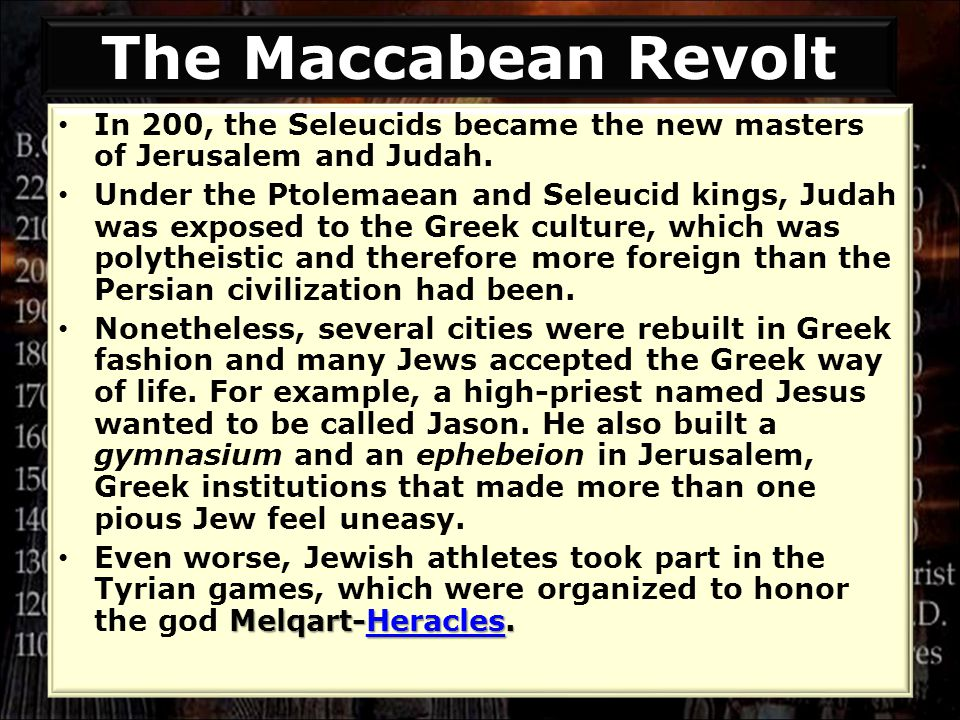 In 200, the Seleucids became the new masters of Jerusalem and Judah.