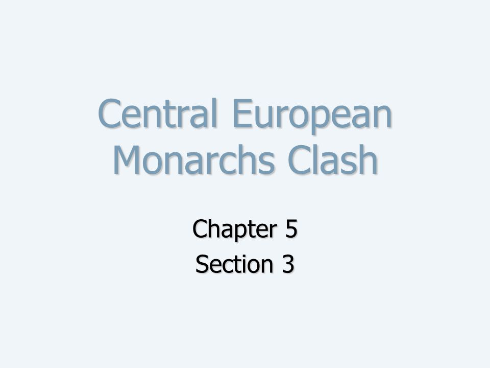 Central European Monarchs Clash Chapter 5 Section 3