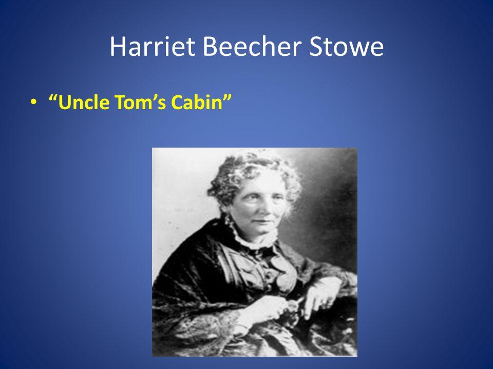 """Harriet Beecher Stowe """"Uncle Tom's Cabin"""""""
