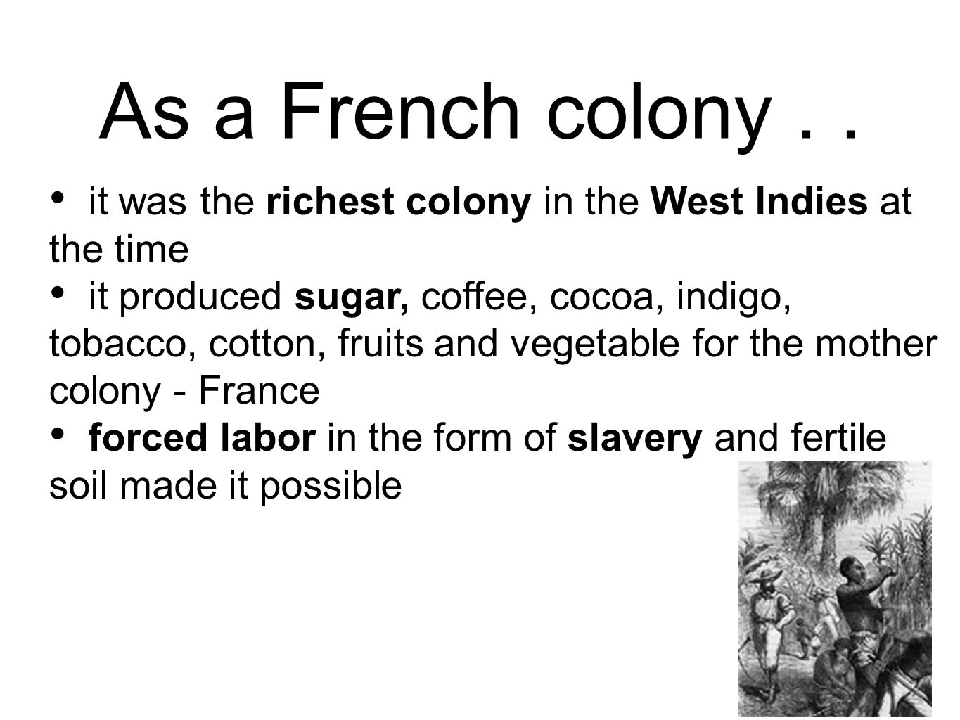 As a French colony..