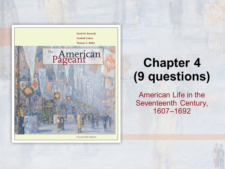 Chapter 4 (9 questions) American Life in the Seventeenth Century, 1607–1692