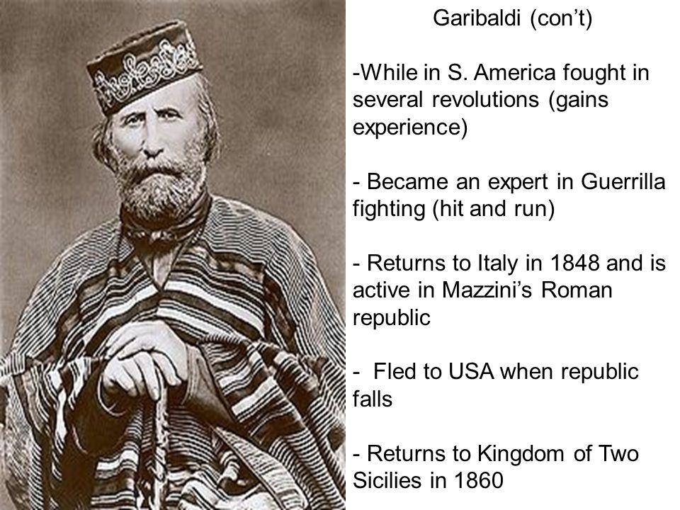Garibaldi (con't) -While in S.