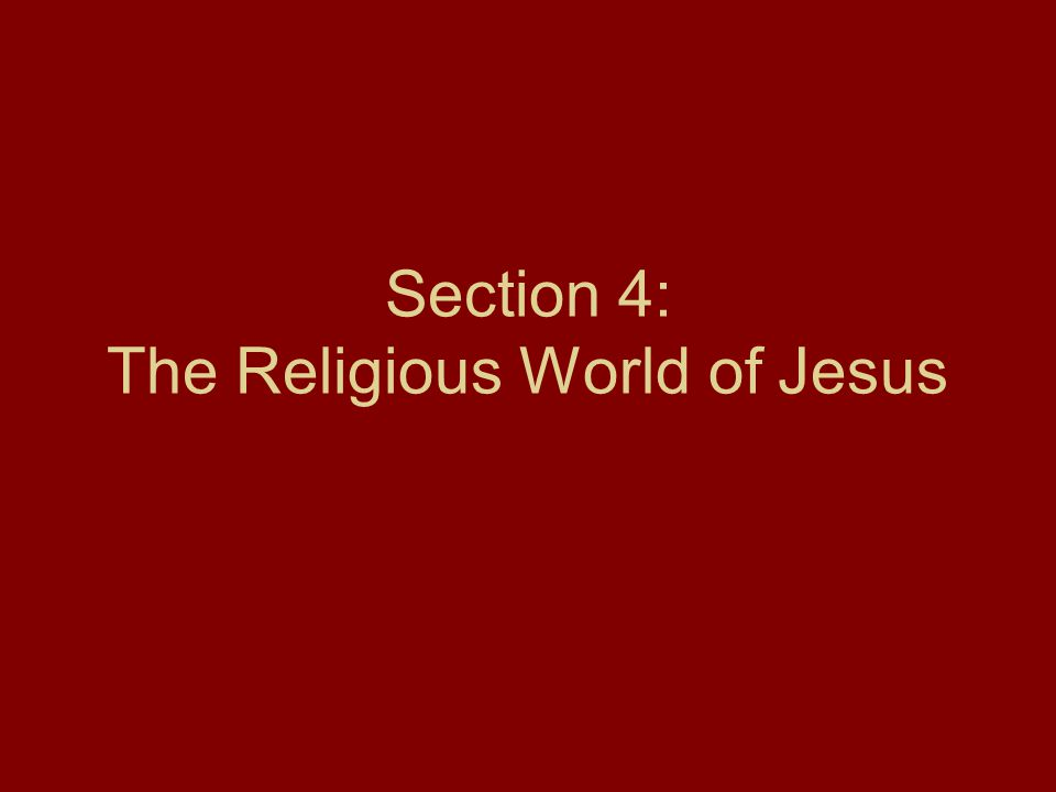 Section 4: The Religious World of Jesus