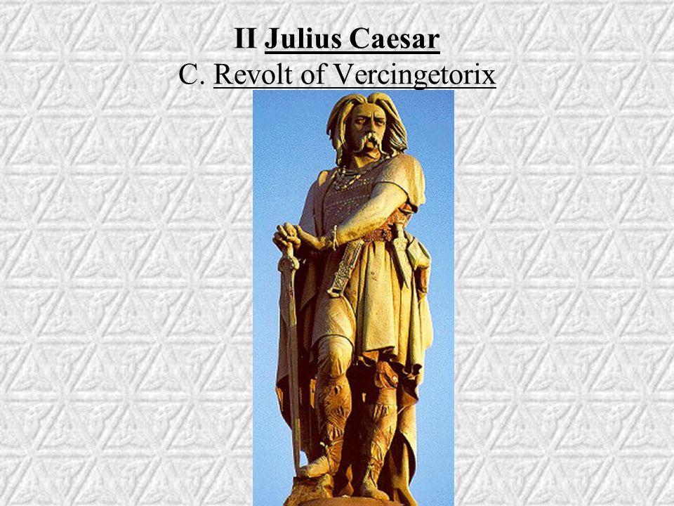 II Julius Caesar C. Revolt of Vercingetorix
