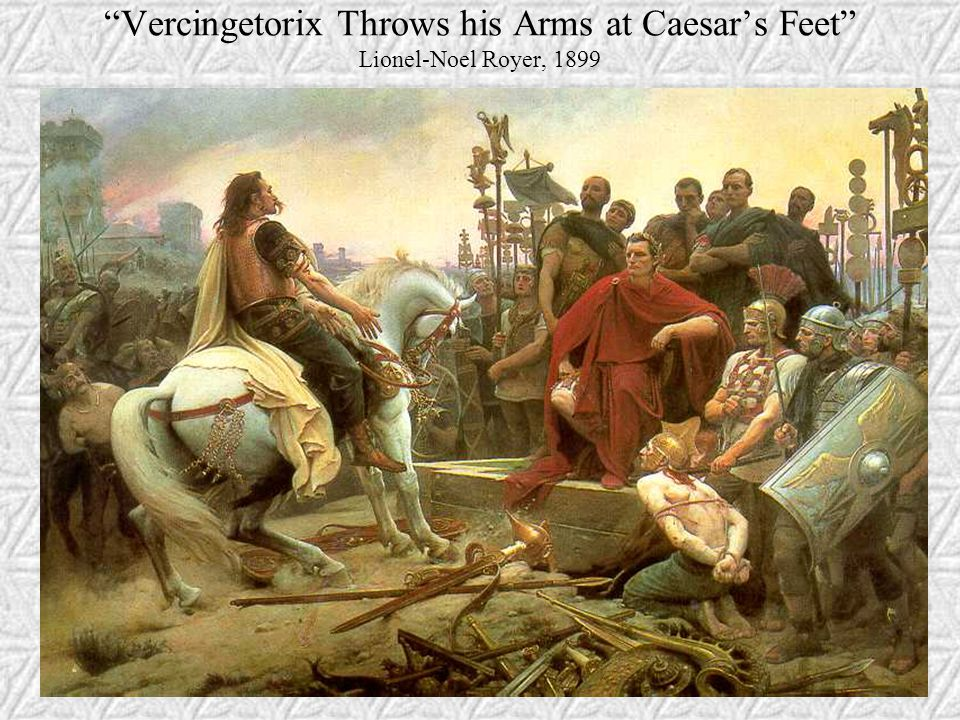 Vercingetorix Throws his Arms at Caesar's Feet Lionel-Noel Royer, 1899
