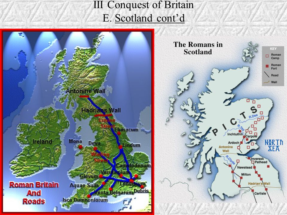 III Conquest of Britain E. Scotland cont'd