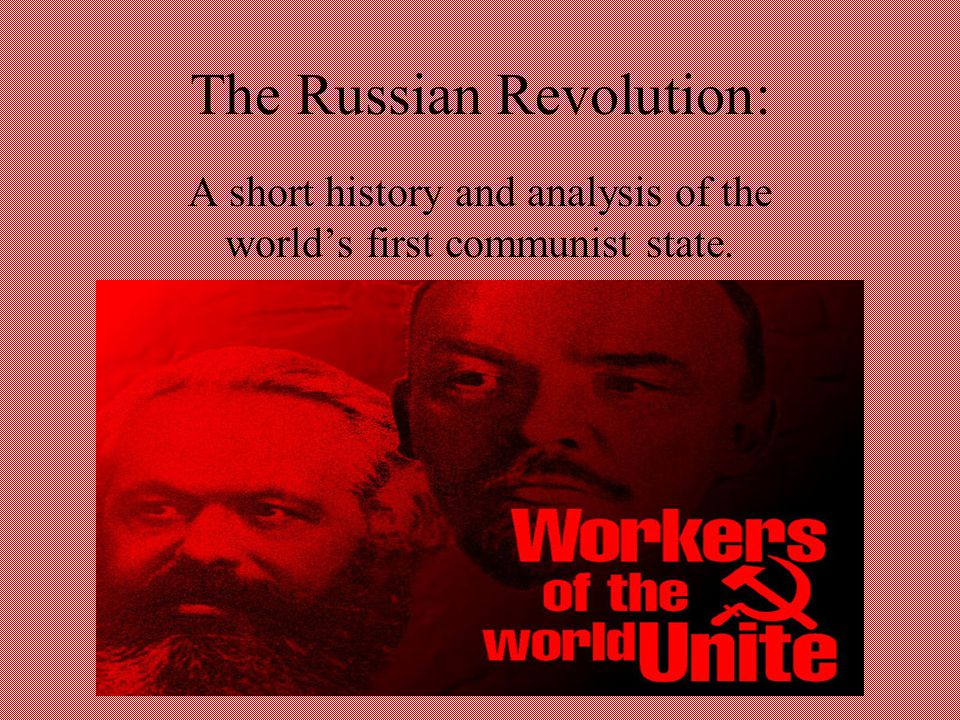The Russian Revolution: A short history and analysis of the world's first communist state.