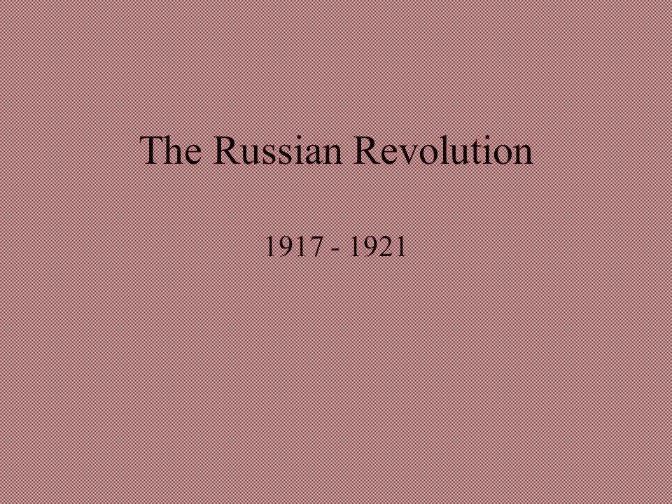 The Russian Revolution 1917 - 1921