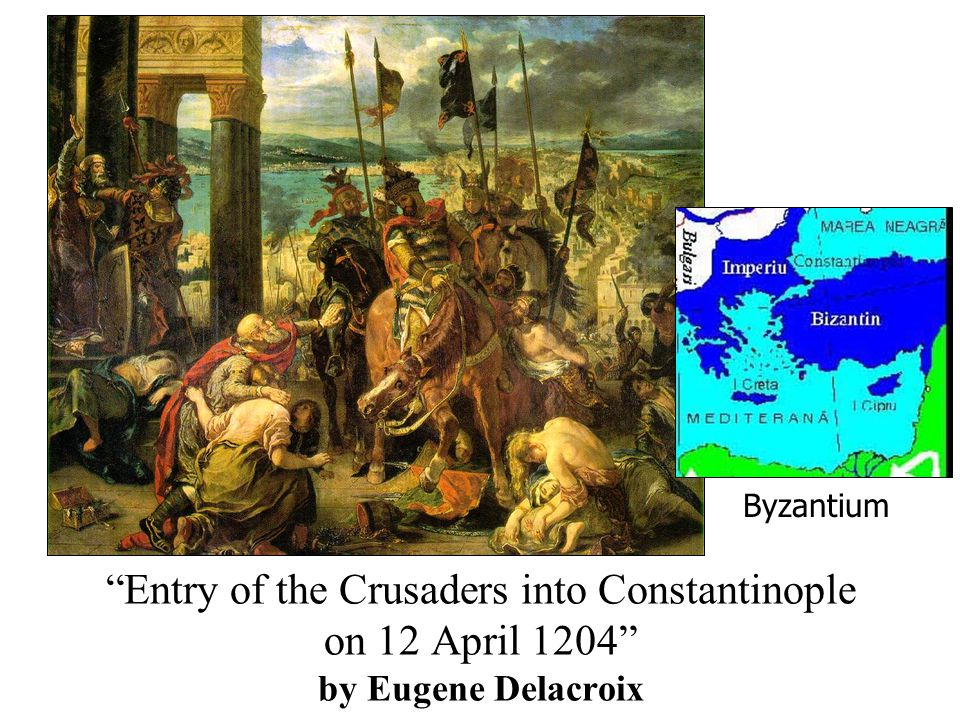 Entry of the Crusaders into Constantinople on 12 April 1204 by Eugene Delacroix Byzantium