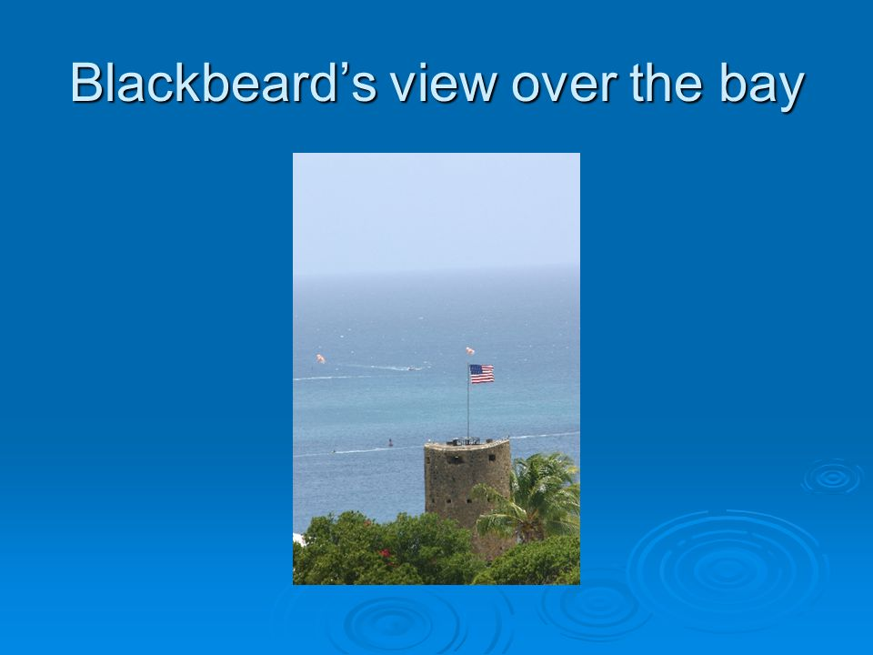Blackbeard's view over the bay