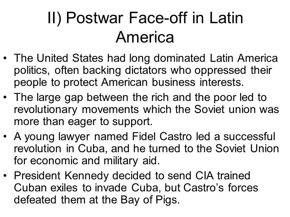 II) Postwar Face-off in Latin America Soviet leader Nikita Khrushchev responded by secretly building 42 missile sites in Cuba.