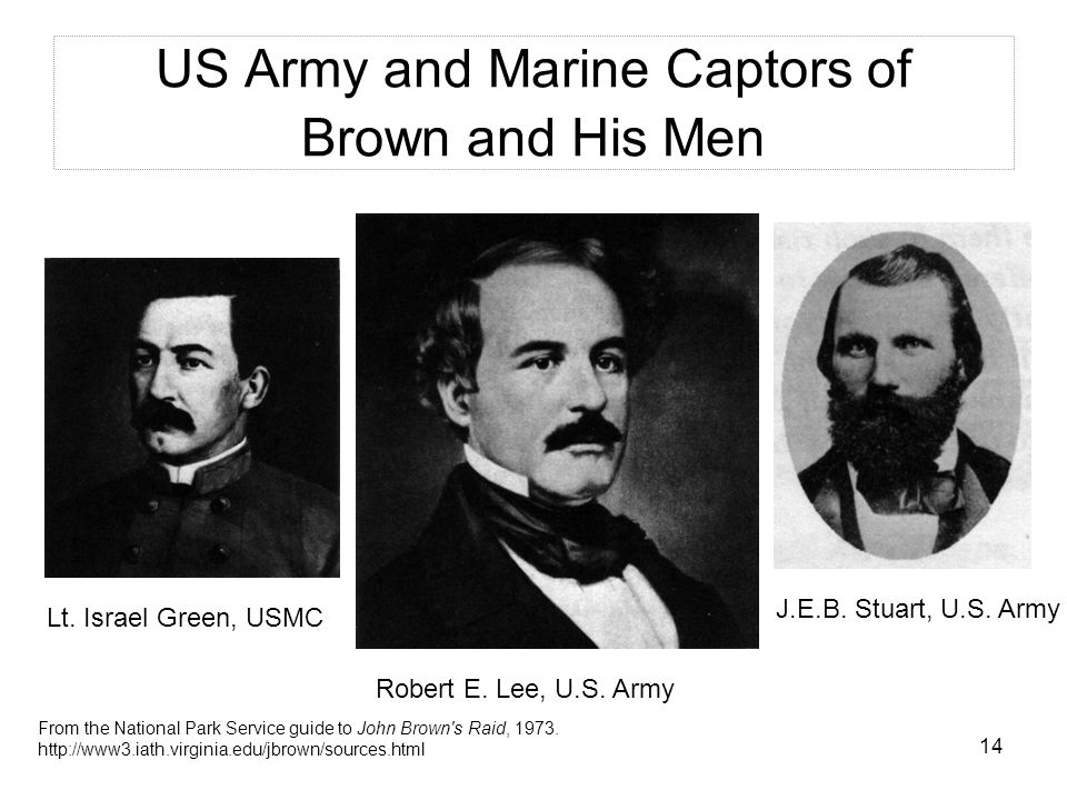 14 US Army and Marine Captors of Brown and His Men Lt.