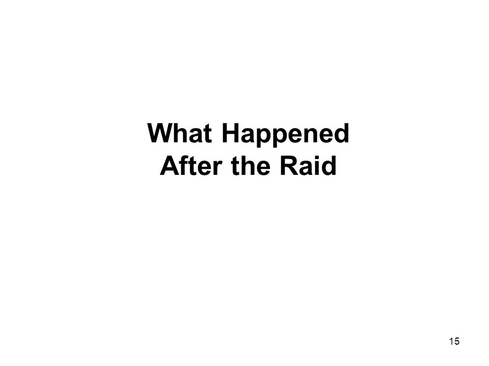 15 What Happened After the Raid