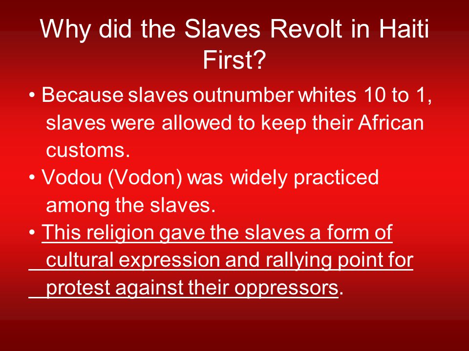 Why did the Slaves Revolt in Haiti First.