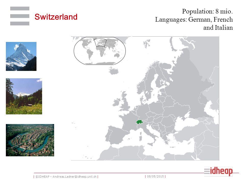 | ©IDHEAP – Andreas.Ladner@idheap.unil.ch | | 08/05/2015 | Switzerland Population: 8 mio.