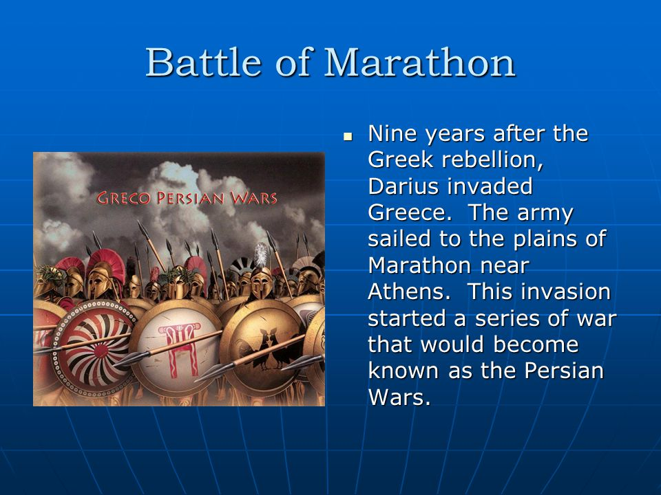 Battle of Marathon Nine years after the Greek rebellion, Darius invaded Greece.