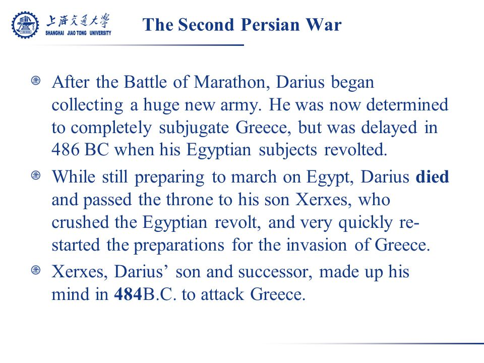 The Second Persian War After the Battle of Marathon, Darius began collecting a huge new army.