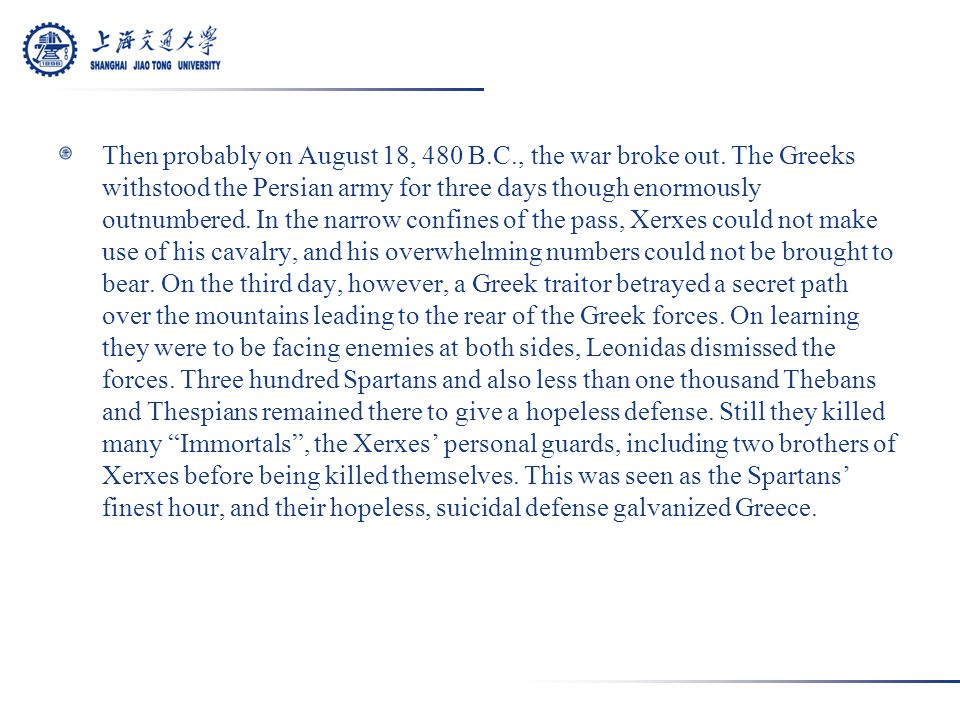 Then probably on August 18, 480 B.C., the war broke out.