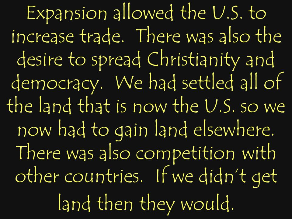 Expansion allowed the U.S.to increase trade.