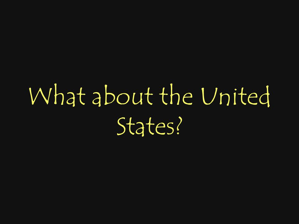 What about the United States?