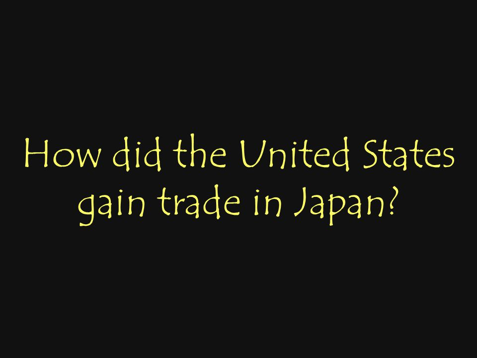 How did the United States gain trade in Japan