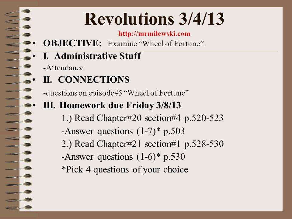 Revolutions 3/4/13 http://mrmilewski.com OBJECTIVE: Examine Wheel of Fortune .