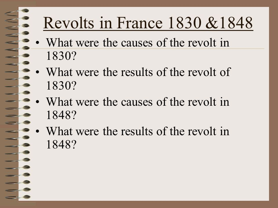 Revolts in France 1830 &1848 What were the causes of the revolt in 1830.