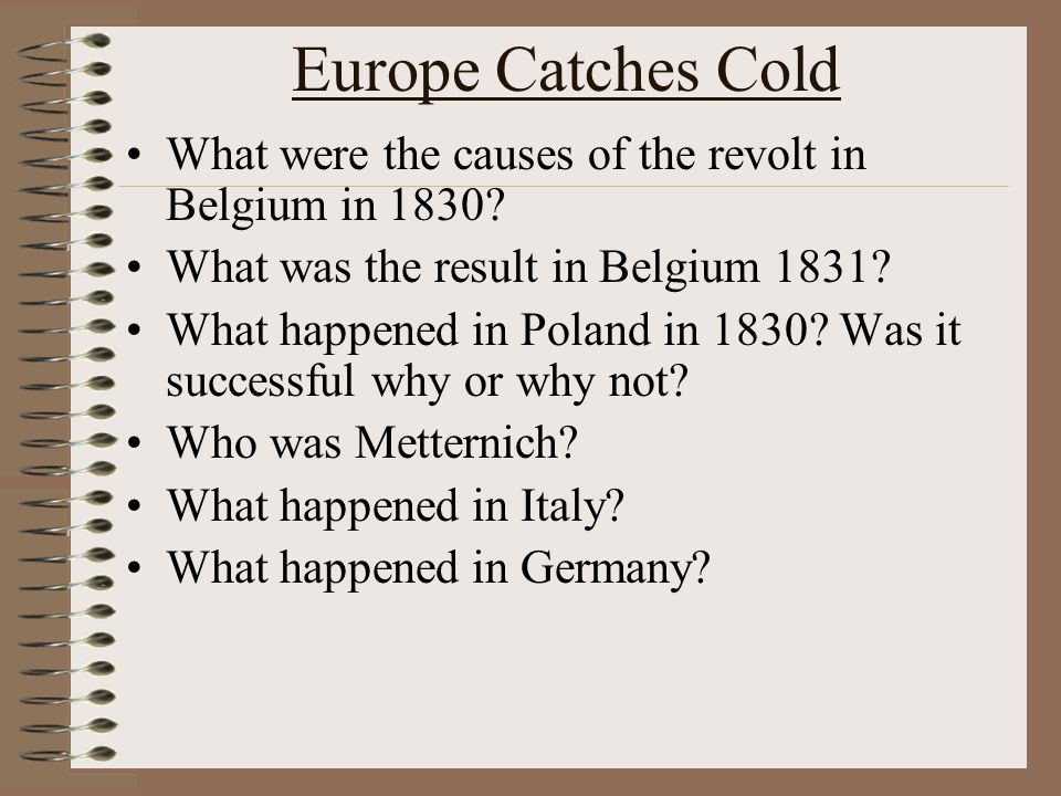 Europe Catches Cold What were the causes of the revolt in Belgium in 1830.