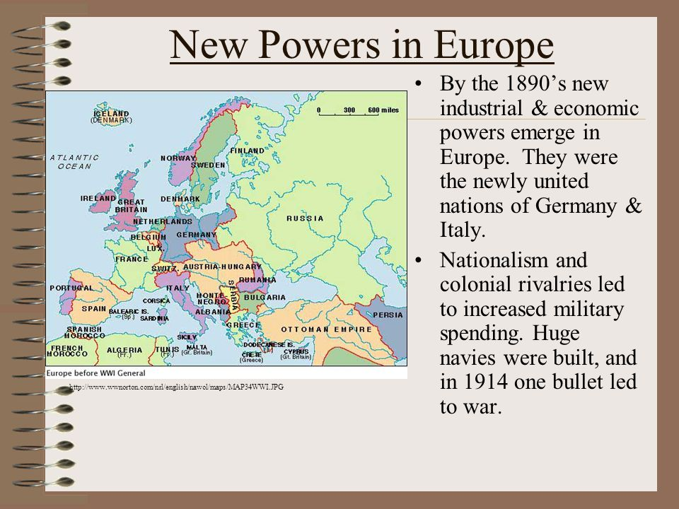 New Powers in Europe By the 1890's new industrial & economic powers emerge in Europe.