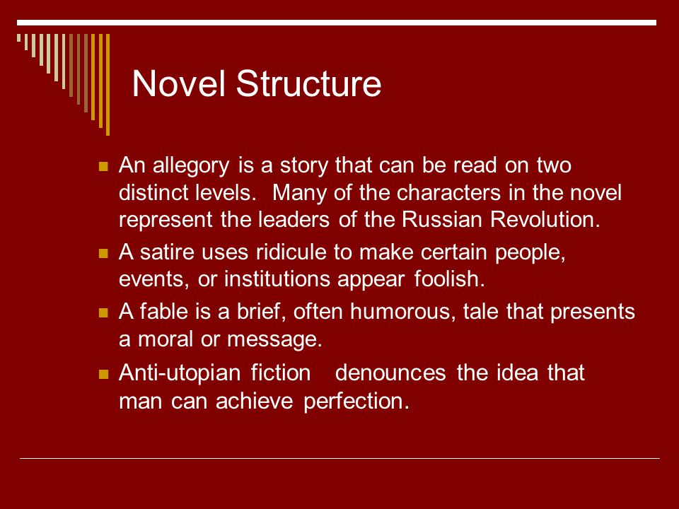 Novel Structure An allegory is a story that can be read on two distinct levels.