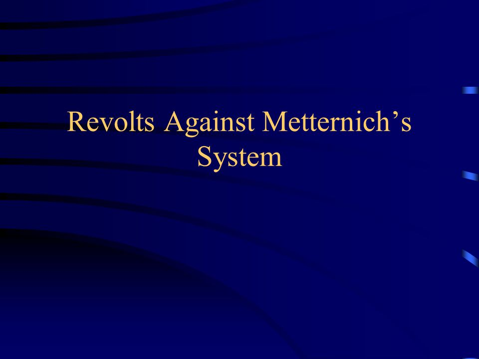 Revolts Against Metternich's System