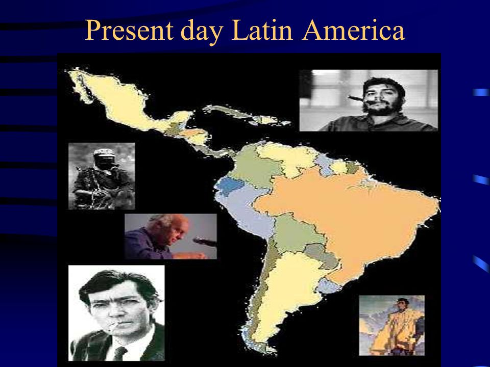Present day Latin America