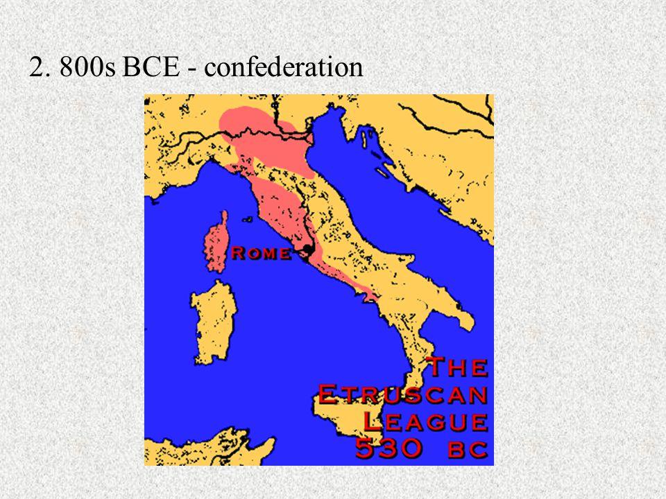 2. 800s BCE - confederation