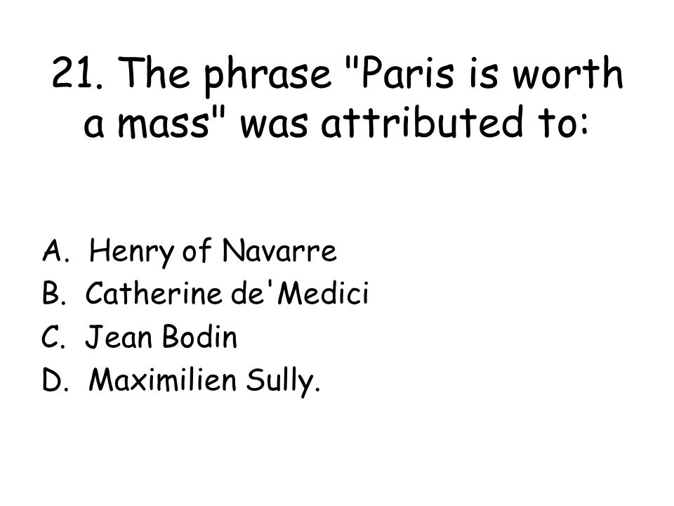 20. The Edict of Nantes, as proclaimed by Henry IV of France in 1598: A. established the principle that