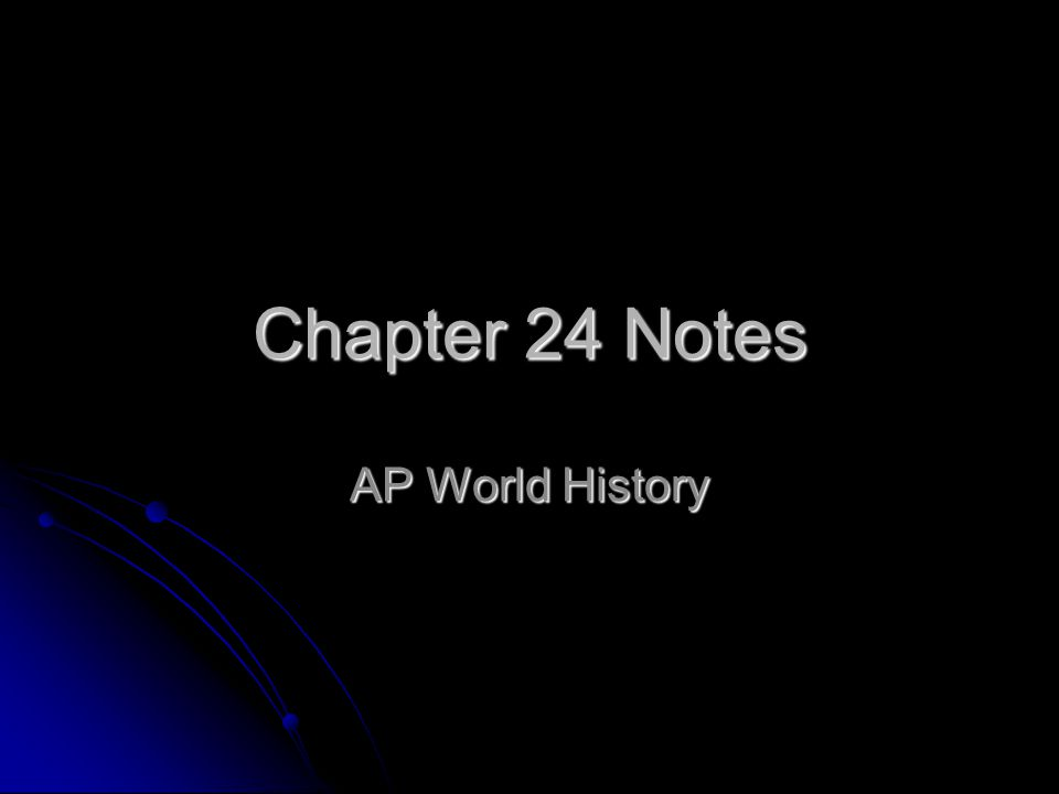 Chapter 24 Notes AP World History