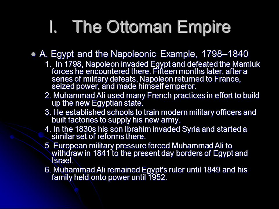 I. The Ottoman Empire A. Egypt and the Napoleonic Example, 1798–1840 A.