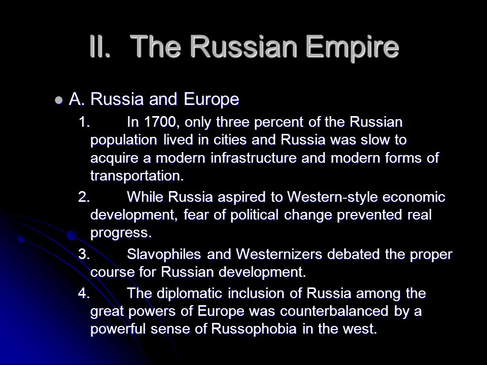 II. The Russian Empire A. Russia and Europe A.