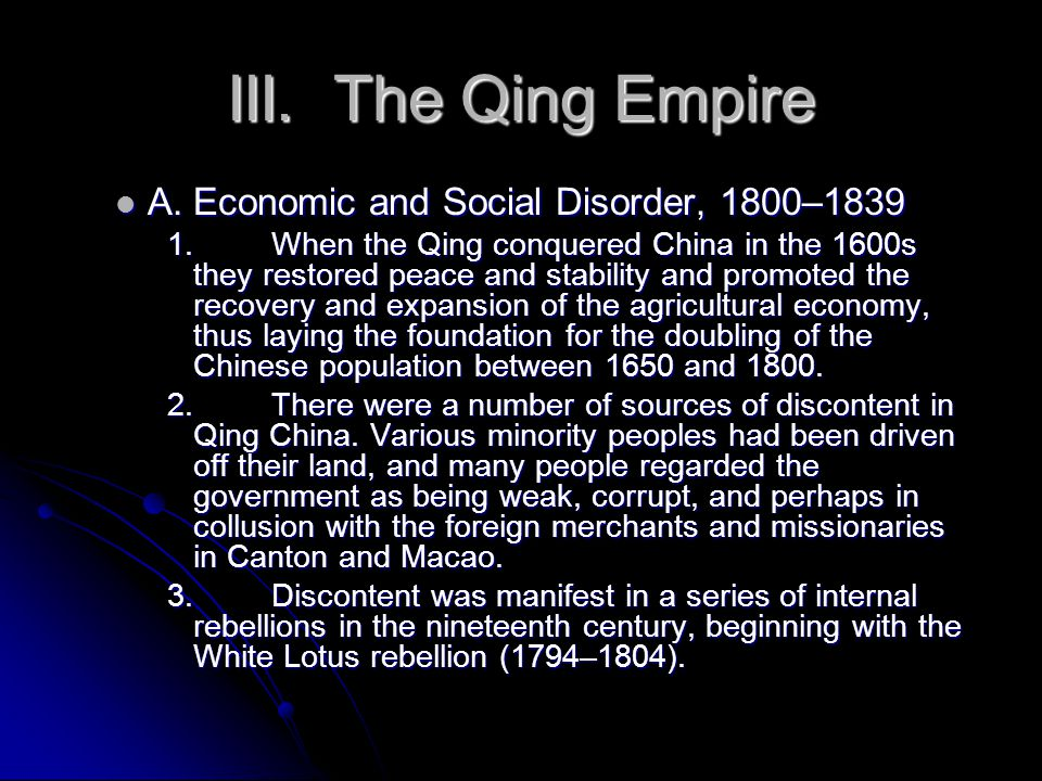 III. The Qing Empire A. Economic and Social Disorder, 1800–1839 A.