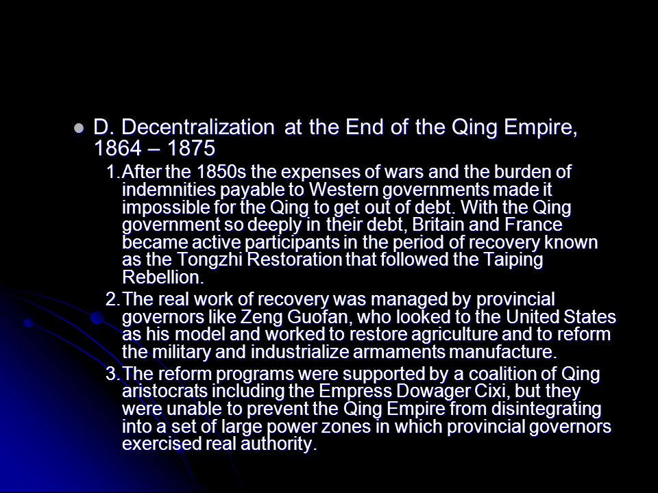 D. Decentralization at the End of the Qing Empire, 1864 – 1875 D.