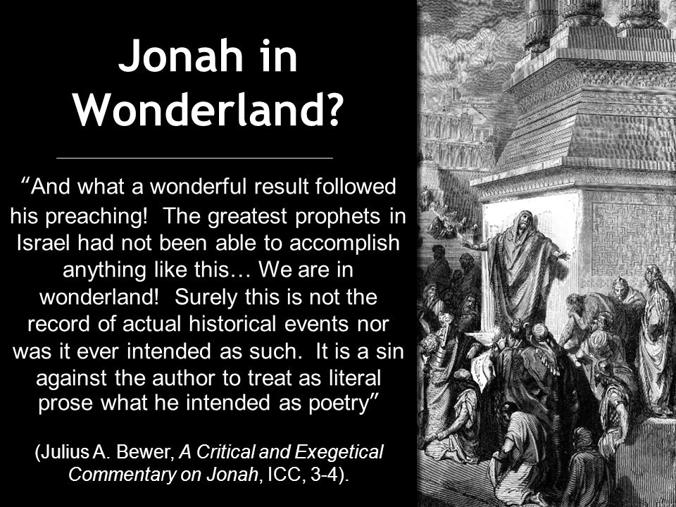 Jonah in Wonderland. And what a wonderful result followed his preaching.