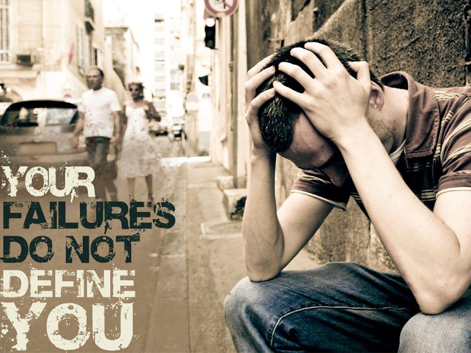 Your failures do not define you Your Failures Do Not Define You