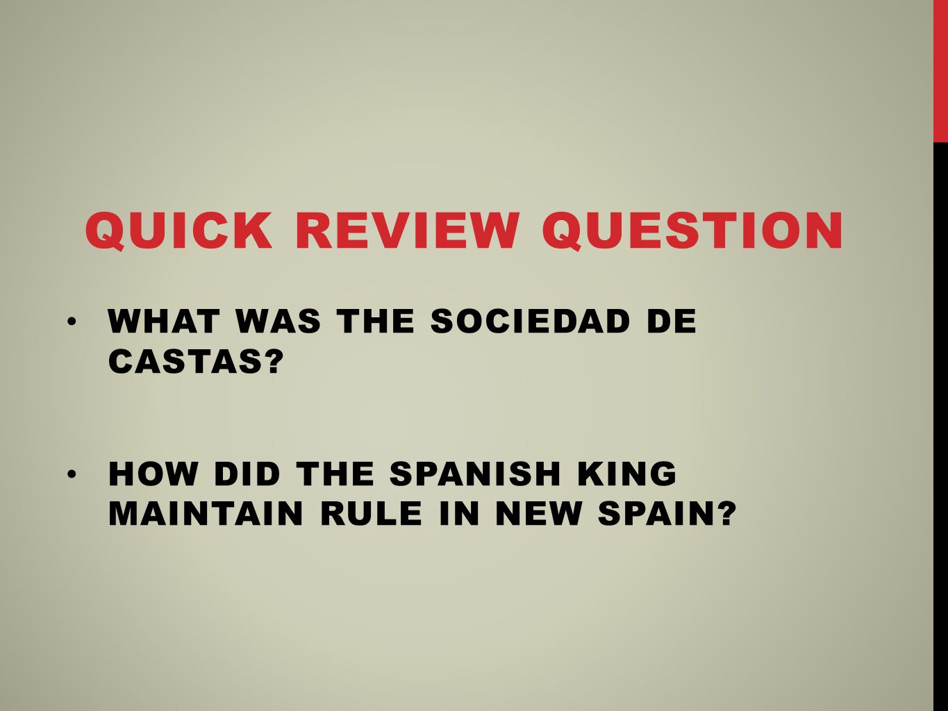 QUICK REVIEW QUESTION WHAT WAS THE SOCIEDAD DE CASTAS.