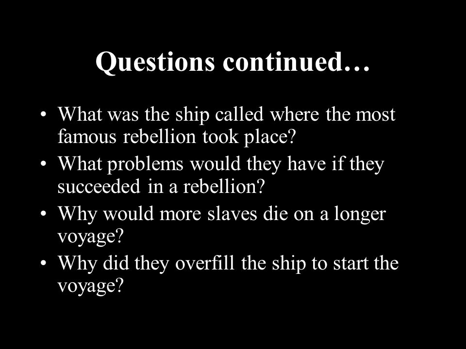 Questions continued… What was the ship called where the most famous rebellion took place.